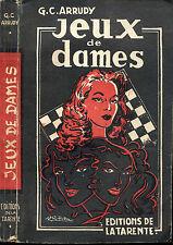 G. C. Arrudy : JEUX DE DAMES, éditions de la Tarente 1951