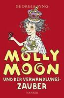 Byng, Georgia - Molly Moon und der Verwandlungszauber