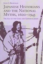 Japanese Historians and the National Myths, 1600-1945: The Age of the Gods...
