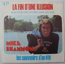 MIKE SHANNON (SP 45 tours)  LA FIN D'UNE ILLUSION