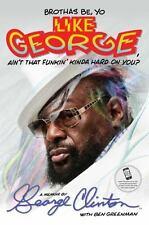 Brothas Be, Yo Like George, Ain't That Funkin' Kinda Hard On You?: A Memoir, Cli