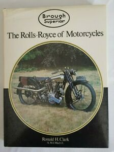 Brough Superior The Rolls Royce Of Motorcycles Ronald H Clark. 3rd Edition 1984