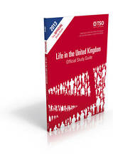 Life in the UK United Kingdom Official Study Guide 2015/16