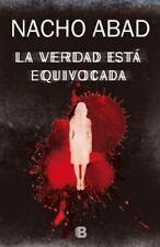 LA VERDAD ESTA EQUIVOCADA / THE TRUTH IS WRONG - ABAD, NACHO - NEW BOOK