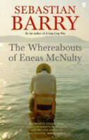 The Whereabouts of Eneas McNulty, Sebastian Barry, New, Book