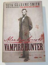 Abraham Lincoln : Vampire Hunter by Seth Grahame-Smith 1st Edition, 1st Printing