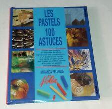Les PASTELS 100 ASTUCES par Miranda FELLOWS 1994 - Harmoniser ses compositions
