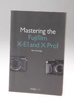 Mastering The Fujifilm XE-1 and X-Pro1 Book Rico Pfirstinger