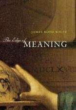 The Edge of Meaning by White, James Boyd