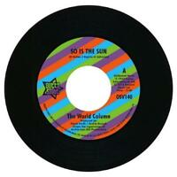 """THE WORLD COLUMN So Is The Sun NEW NORTHERN SOUL / FUNK 45 (OUTTA SIGHT) 7"""""""