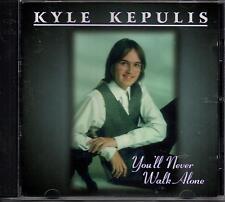You'll Never Walk Alone Kyle Kepulis