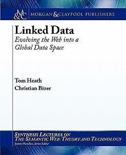 Synthesis Lectures on Web Engineering: Linked Data : Evolving the Web into a...