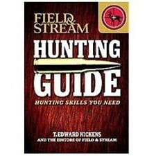 Hunting Guide : Hunting Skills You Need by T. Edward Nickens (2012, Paperback)