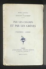 Flaubert Par les champs et par les grèves : Pyrénées - Corse - Louis Conard 1927