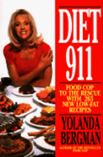 Diet 911: Food Cop to the Rescue with 265 Low-Fat Recipes by Yolanda Bergman