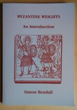 Simon Bendall BYZANTINE WEIGHTS An introduction - numismatica