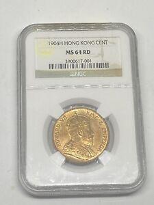 1904-H British Hong Kong 🇭🇰 Edward VII Cent NGC MS 64 RD -* PRETTY RED COLOR!