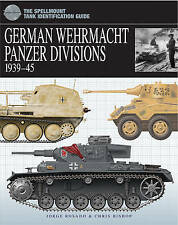 Wehrmacht Panzer Divisions (Essential Tank Identificat/Gde): 1939 - 45 by Chris