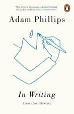 In Writing by Adam Phillips 9780241979235 | Brand New | Free UK Shipping