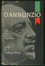 Anthony RHODES / D'Annunzio The Poet as Superman A Life First Edition 1960