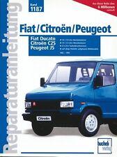 Fiat Ducato Peugeot J5 Reparaturanleitung Reparaturbuch Reparatur-Handbuch Buch