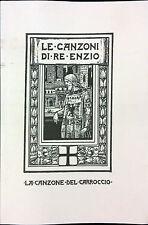 LE CANZONI DI RE ENZIO. LA CANZONE DEL CARROCCIO. IL RESTO DEL CARLINO EDITORE