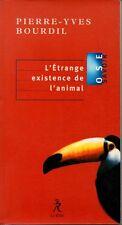 L ETRANGE EXISTENCE DE L ANIMAL  PIERRE YVES BOURDIL