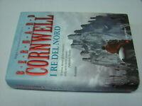 (Bernard Cornwell) I Re del nord 2008 Longanesi 1 ed.