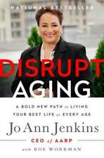 Disrupt Aging: A Bold New Path to Living Your Best Life at Every Age by Jenkins