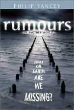 Rumors of Another World : What on Earth Are We Missing? by Philip Yancey (2003,