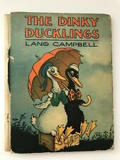 1920s vintage The Dinky Ducklings By Lang Campbell Algonquin Publishing Co. 1928