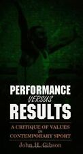 Performance vs. Results : A Critique of Values in Contemporary Sport