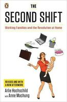 Second Shift : Working Families and the Revolution at Home, Paperback by Hoch...