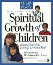 Spiritual Growth of Children: Helping Your Child Develop a Personal Faith (Focus