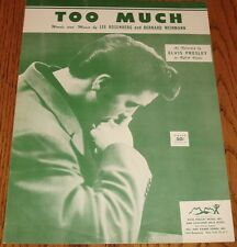 ELVIS PRESLEY TOO MUCH  SHEET MUSIC ~ ORIGINAL STORE STOCK!  1956