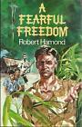 A Fearful Freedom by Robert Hamond