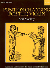 POSITION CHANGING FOR THE VIOLIN By Neil Mackay Sheet Music Book