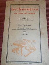 MYCOLOGIE LES CHAMPIGNONS QUE CHACUN DOIT CONNAITRE PAR P . FERRIER 1938 (32)