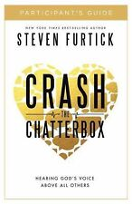 Crash the Chatterbox Participant's Guide : Hearing God's Voice above All...