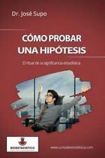 Cómo Probar una Hipótesis : El Ritual de la Significancia Estadística by José...
