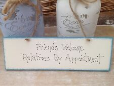 Friends Welcome Relatives By Appointment Handmade Wooden  Sign New Home Gift