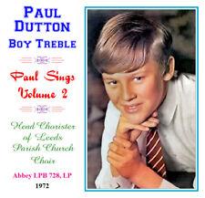 Paul Sings Volume 2 - Paul Dutton Boy Soprano / Treble 1972