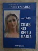 PADRE LIVIO - COME SEI BELLA MARIA - 1996 SUGARCO (IC)