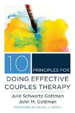 10 Principles for Doing Effective Couples Therapy by Julie Schwartz Gottman, ...