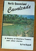 North Queensland Cavalcade, History of Charters Towers, by Fred Bagnall