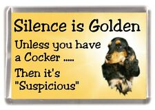 "Cocker Spaniel (Black/Tan) Dog Fridge Magnet ""Silence is Golden..."" by Starprint"