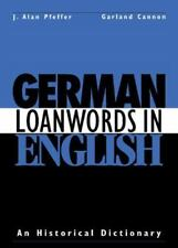 German Loanwords in English: An Historical Dictionary by Pfeffer, J. Alan & Gar