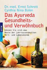 *- Das AYURVEDA Gesundheits- und VERWÖHNBUCH - Dr. med. Ernst SCHROTT tb (2003)