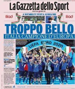 La Gazzetta dello Sport ITALIA CAMPIONE Troppo Bello 12/07/2021EURO 2020