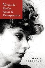 Versos de Pasión, Amor & Desesperanza (Spanish Edition)
